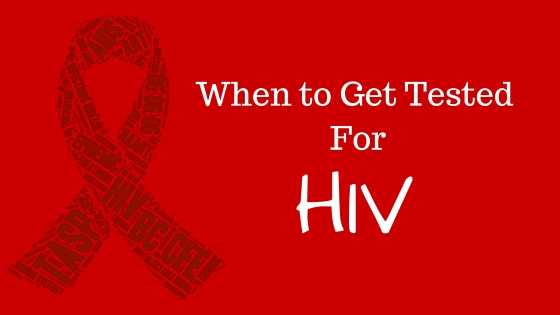 When to get tested for hiv